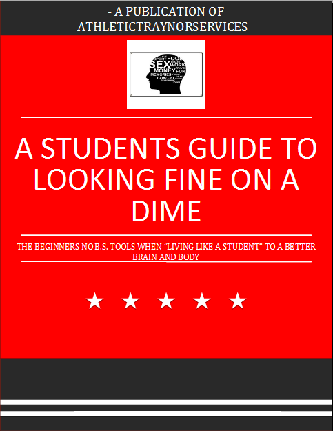 A STUDENTS GUIDE TO LOOKING FINE ON A DIME